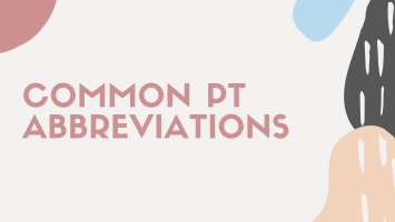 Common Physical Therapy Abbreviations and What They Stand For